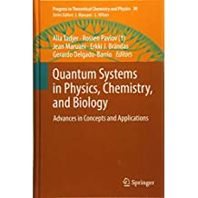 Quantum Systems in Physics, Chemistry, and Biology: Advances in Concepts and Applications