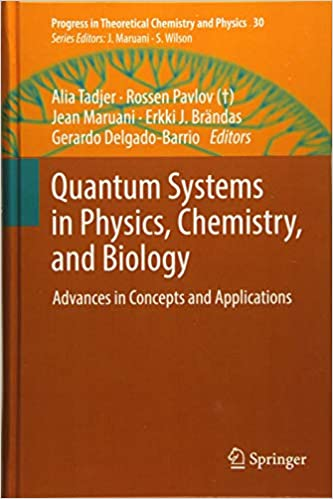 Quantum Systems in Physics and Biology Chemistry Advances in Concepts and Applications