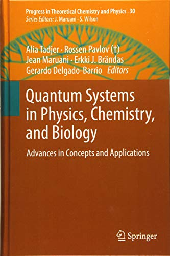 Quantum Systems in Physics, Chemistry, and Biology: Advances in Concepts and Applications (Progress in Theoretical Chemi