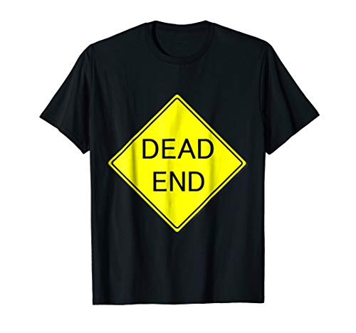 Dead End Sign Simple Easy Halloween Costume T-Shirt ()