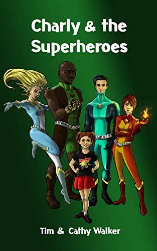 Charly & The Superheroes (Charly Holmes Series Book 2)