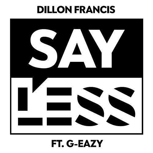 Say Less (feat. G-Eazy) [Explicit]