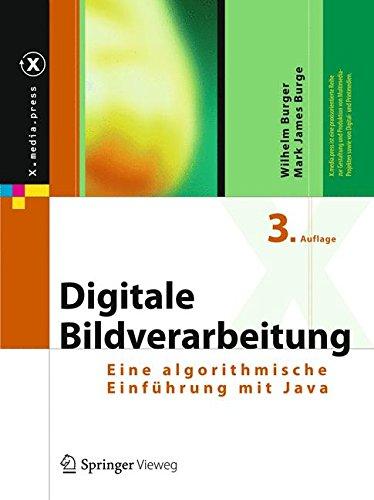 Digitale Bildverarbeitung  Eine Algorithmische Einführung Mit Java  X.media.press