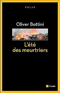 L'été des meurtriers par Oliver Bottini