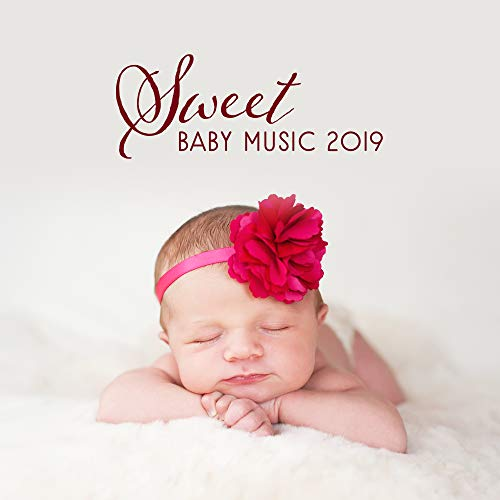 Sweet Baby Music 2019: Nature Sounds for Sleep, Relax Baby & Improve Brain Development, Calming Sounds to Pillow, Bedtime Baby, Ambient Music, Lounge, New Age - Dora Bedtime