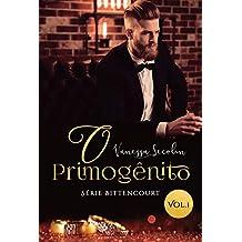 O Primogênito: Série Bittencourt - livro 1