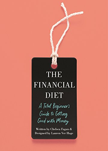D.O.W.N.L.O.A.D The Financial Diet: A Total Beginner's Guide to Getting Good with Money<br />[T.X.T]