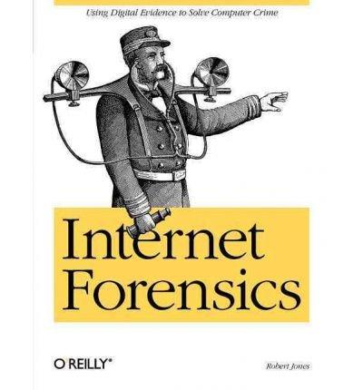 (INTERNET FORENSICS) BY JONES, ROBERT(AUTHOR)Paperback Oct-2005