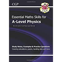A-Level Physics: Essential Maths Skills (CGP A-Level Physics)