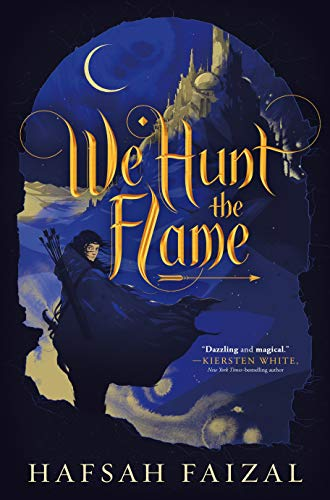 We Hunt the Flame (Sands of Arawiya)