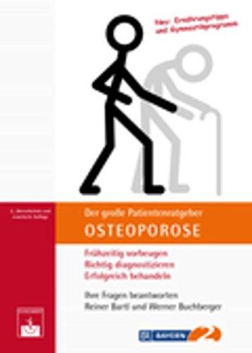 Der Große Patientenratgeber Osteoporose  Frühzeitig Vorbeugen Richtig Diagnostizieren Erfolgreich Behandeln