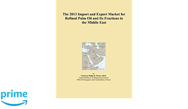 The 2013 Import and Export Market for Refined Palm Oil and