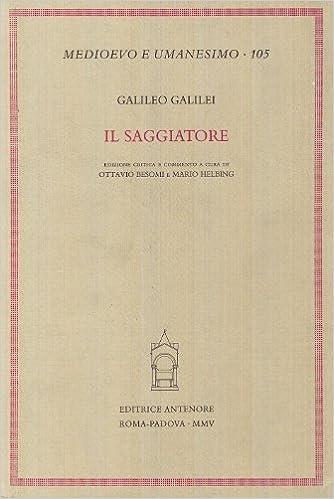 Il saggiatore (Medioevo e umanesimo): Amazon.es: Galileo Galilei, O. Besomi, M. Helbing: Libros en idiomas extranjeros