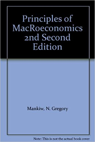 Principles of MacRoeconomics 2nd Second Edition: N. Gregory Mankiw ...