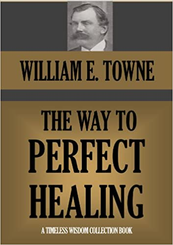 Read online THE WAY TO PERFECT HEALING (Annotated) (Timeless Wisdom Collection Book 90) PDF, azw (Kindle), ePub