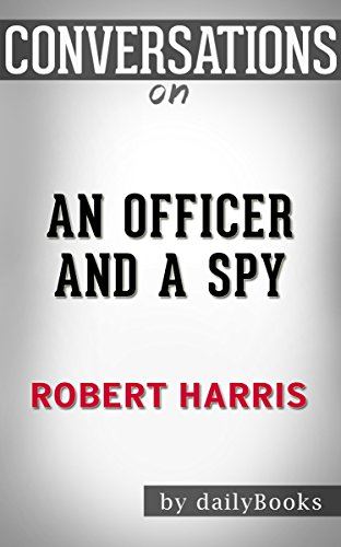 Download PDF Conversations on An Officer and a Spy - A Novel By Robert Harris | Conversation Starters