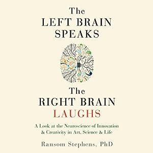 The Left Brain Speaks, the Right Brain Laughs Audiobook