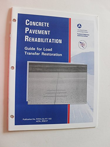 Load Transfer (concrete pavement rehabilitation guide for load transfer restoration (paperback))