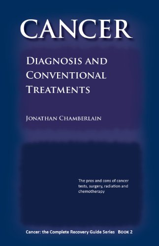 Cancer Diagnosis Conventional Treatments Complete ebook