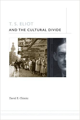 T. S. Eliot and the Cultural Divide by Chinitz David E. (2005-12-01)