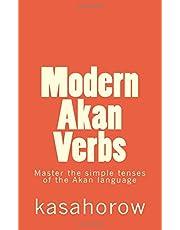 Modern Akan Verbs: Master the simple tenses of the Akan language