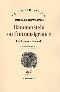Hammerstein ou l'intransigeance : Une histoire allemande par Enzensberger