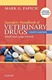 Saunders Handbook of Veterinary Drugs: Small and