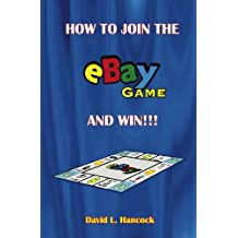 How to Join the ebay Game and Win: A E-biz in Every Closet--Get into Auction Action! Start and Grow a Profitable Internet Auction Business