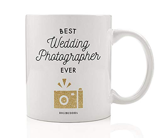 Best Wedding Photographer EVER Coffee Mug Gift Idea Great Thank You or Christmas Present for Professional Recording the Bride & Groom's Marriage Celebration 11oz Ceramic Tea Cup by Digibuddha DM0658 ()