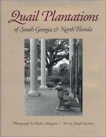 Quail Plantations of South Georgia and North Florida by Hank Margeson - Shopping Florida Plantation