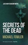 Secrets of the Dead (D.S. Hunter Kerr Book 3)
