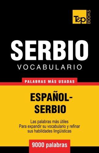 Vocabulario español-serbio - 9000 palabras más usadas (T&P Books) (Spanish Edition)...