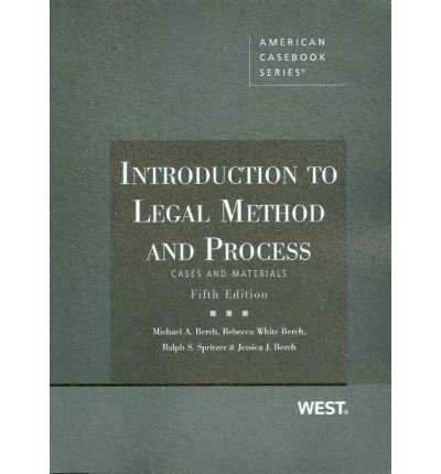 [(Introduction to Legal Method and Process: Cases and Materials )] [Author: Michael A Berch] [Apr-2010]
