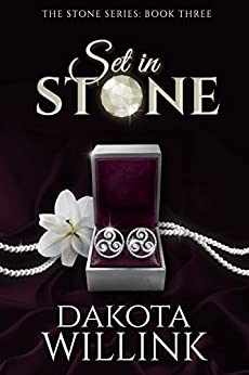 Set In Stone (The Stone Series Book 3) by [Willink, Dakota]