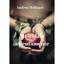 Mescolalo attentamente (Italian Edition)