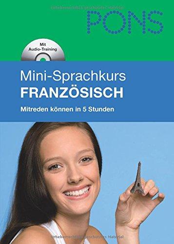 PONS Mini-Sprachkurs Französisch: Mitreden können in 5 Stunden. Mit Mini-CD (mit MP3-Dateien)
