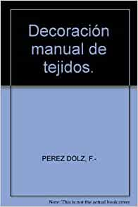 Decoración manual de tejidos.: Amazon.com: Books