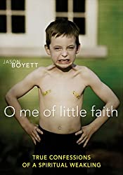 O Me of Little Faith by Jason Boyett