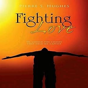 Fighting Love Audiobook
