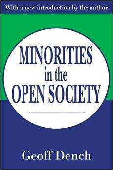 Minorities in an Open Society by Geoff Dench (2002-12-31)