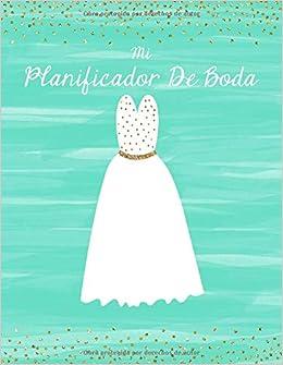 Mi Planificador De Boda: Un Organizador de Bodas, Azul Turquesa Vestidos de Novia (Spanish Edition): M2MParty Designs: 9781793172891: Amazon.com: Books