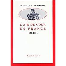 L'AIR DE COUR EN FRANCE 1571-1655