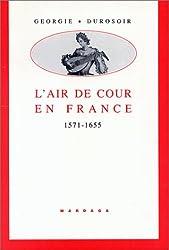 L'air de cour en France (1571-1655)