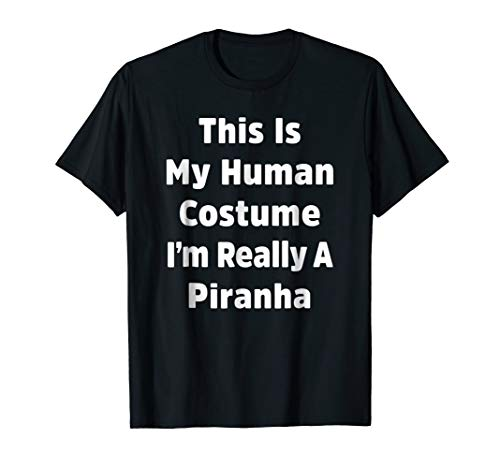 I'm Really a Piranha Funny Halloween Costume Shirt -