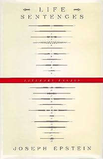 pertinent players essays on the literary life joseph epstein life sentences literary essays