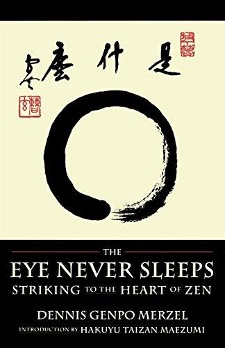 The Eye Never Sleeps: Striking to the Heart of Zen