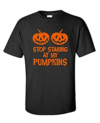 Stop Staring At My Pumpkins Costume Funny Novelty Sarcastic Halloween T-Shirt