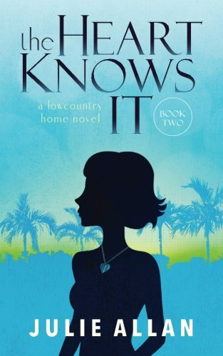 Download The Heart Knows It (A Lowcountry Home Novel) (Volume 2) pdf