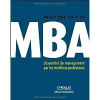 MBA : L'ESSENTIEL DU MANAGEMENT PAR LES MEILLEURS PROFESSEURS 2ED.