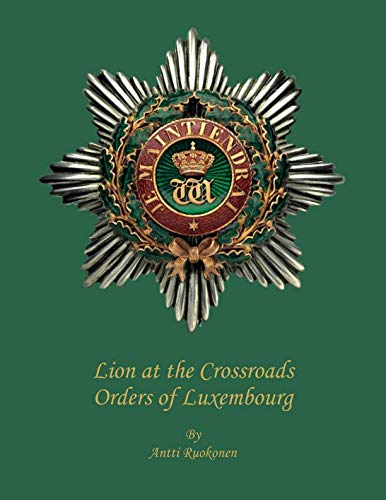 Lion at the Crossroads: Orders of Luxembourg ()